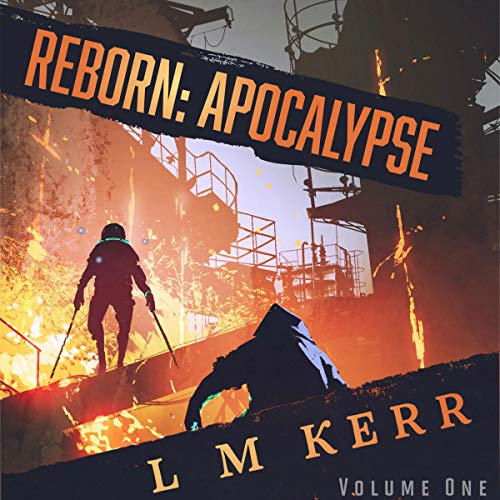 Reborn: Apocalypse, Book 1 Audiobook By L. M. Kerr cover art
