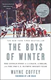 The Boys of Winter: The Untold Story of a Coach, a Dream, and the...