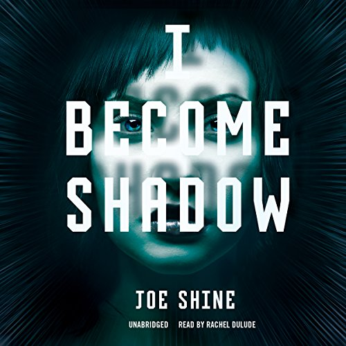 I Become Shadow audiobook cover art