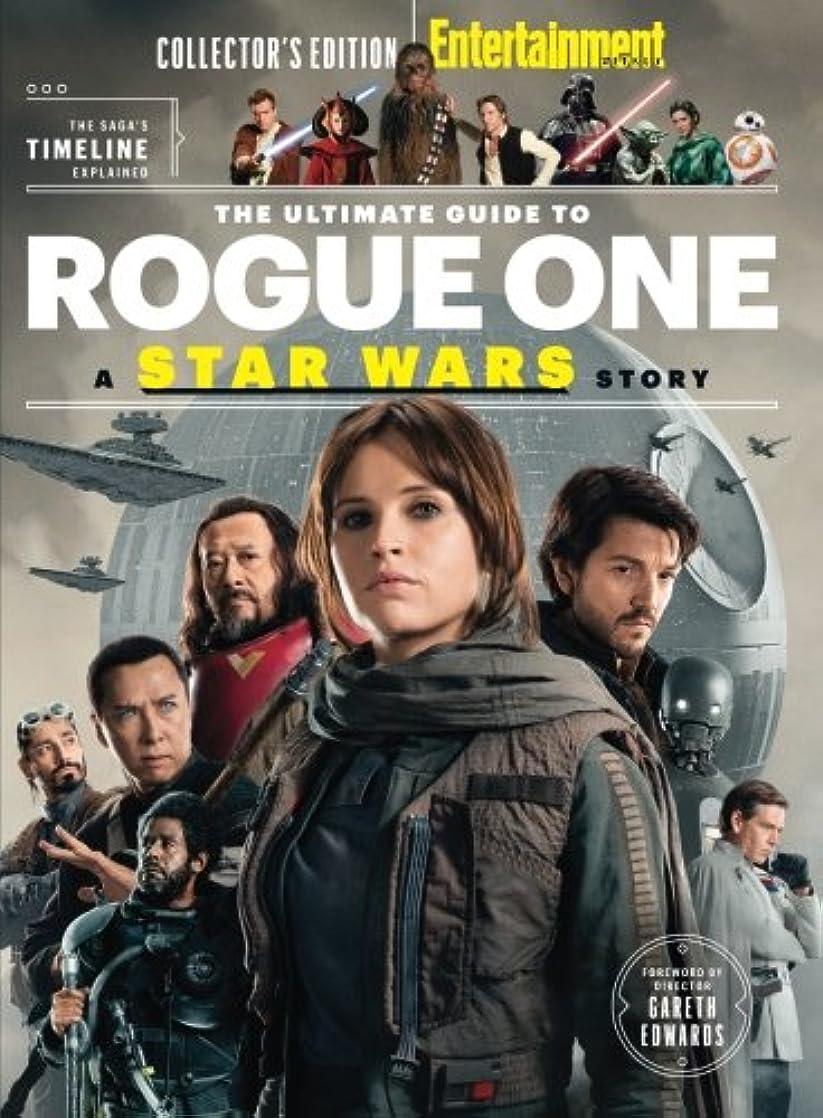 渇きこねる君主ENTERTAINMENT WEEKLY The Ultimate Guide to Rogue One: A Star Wars Story