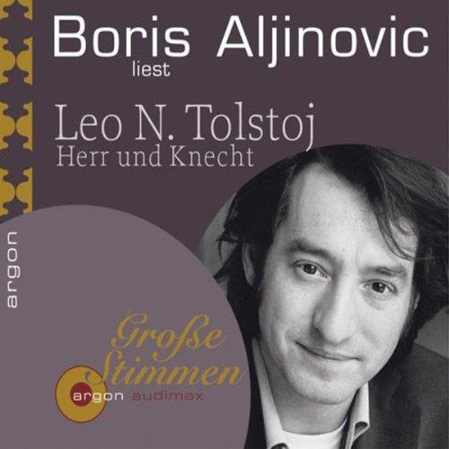 Herr und Knecht                   Autor:                                                                                                                                 Leo Tolstoi                               Sprecher:                                                                                                                                 Boris Aljinović                      Spieldauer: 2 Std. und 2 Min.     52 Bewertungen     Gesamt 4,4