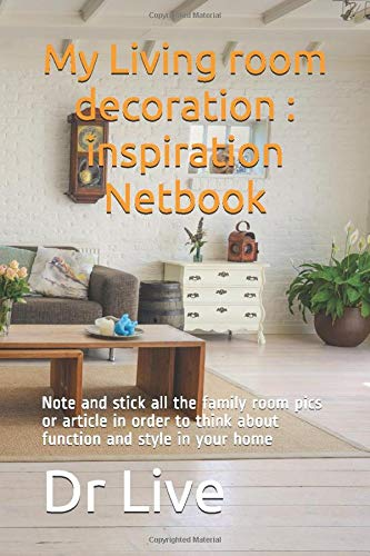 My Living room decoration : inspiration Netbook: Note and stick all the family room pics or article in order to think about function and style in your home