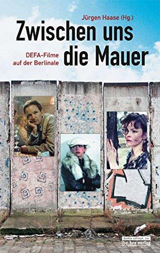 Zwischen uns die Mauer: DEFA-Filme auf der Berlinale