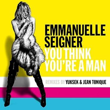 You Think You're A Man (Remix)