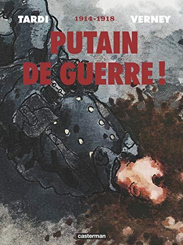 Putain de guerre !, Intégrale : 1914-1918