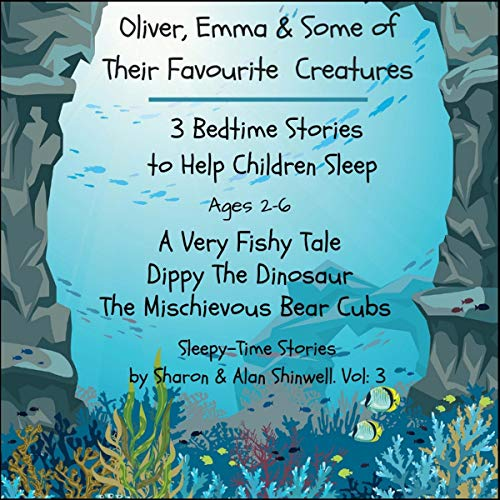 Oliver and Emma and Some of Their Favourite Creatures audiobook cover art