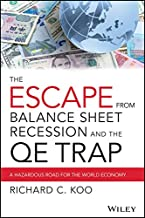 The Escape from Balance Sheet Recession and the QE Trap: A Hazardous Road for the World Economy