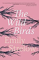 Books Set in Oregon: The Wild Birds by Emily Strelow. Visit www.taleway.com to find books from around the world. oregon books, oregon novels, oregon literature, oregon fiction, oregon authors, best books set in oregon, popular books set in oregon, books about oregon, oregon reading challenge, oregon reading list, portland books, portland novels, oregon books to read, books to read before going to oregon, novels set in oregon, books to read about oregon, oregon packing list, oregon travel, oregon history, oregon travel books