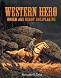 Western Hero: Rough and Ready Roleplaying