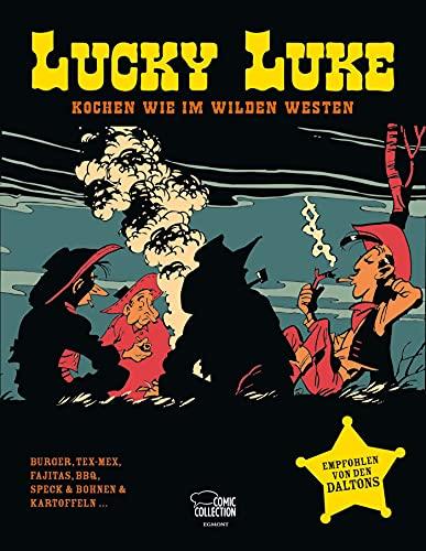 Das große Lucky-Luke-Kochbuch: Rezepte und Geschichten aus dem Wilden Westen