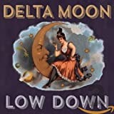 Songtexte von Delta Moon - Low Down