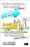 Estes Animais... Não Querem Ir A Escola! (Bilingue Português-Francês) (O livro dos animais (Bilíngue) 4) (Portuguese Edition)