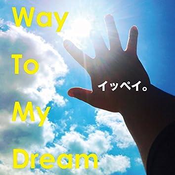 Way To My Dream