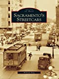 Sacramento's Streetcars (Images of Rail) (English Edition)