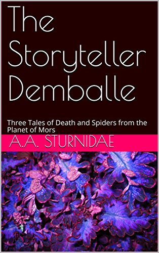 The Storyteller Demballe: Three Tales of Death and Spiders from the Planet of Mors (English Edition)