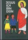 Jesus ich bin Dein. Glaubensbuch für die Kleinen. Ausgabe für die Erzdiözese Paderborn