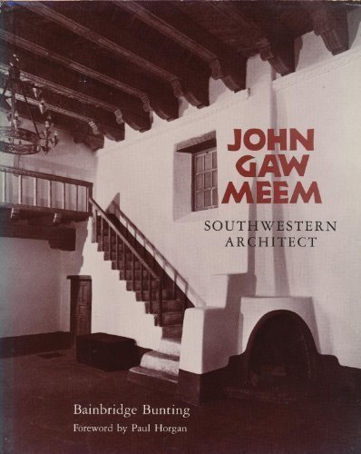 John Gaw Meem, Southwestern Architect (School of American Research Advanced Sem)