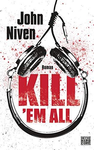 Buchseite und Rezensionen zu 'Kill em all: Roman' von John Niven