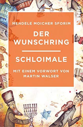 Der Wunschring / Schloimale: Mit einem Vorwort von Martin Walser