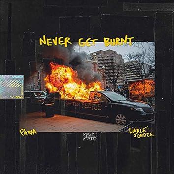 Never Get Burnt (feat. Likkle Jordee)