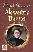 Greatest Stories of Alexandre Dumas