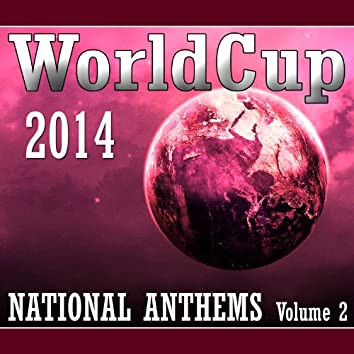 World Cup 2014 National Anthems, Vol. 2