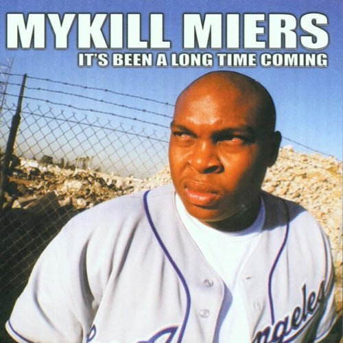 It's Been a Long Time Coming by Mykill Miers
