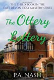 The Ottery Lottery: An East Devon Cosy Mystery (East Devon Cosy Mysteries)