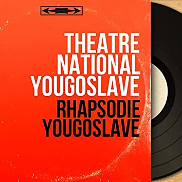 Rhapsodie yougoslave (Mono Version)