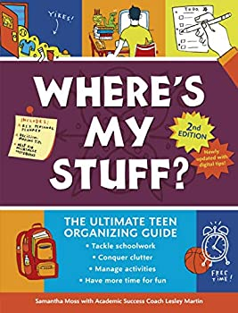 Where s My Stuff? 2nd Edition  The Ultimate Teen Organizing Guide