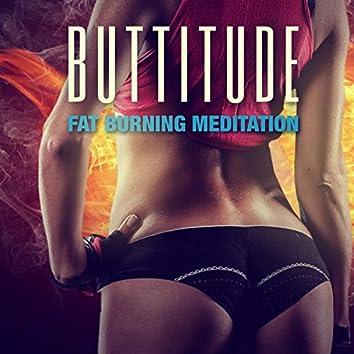 Buttitude: Fat Burning Meditation