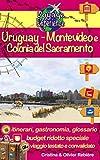 Uruguay - Montevideo e Colonia del Sacramento: Una capitale moderna dalle splendide spiagge, una splendida città dal fascino antico (Voyage Experience Vol. 30) (Italian Edition)