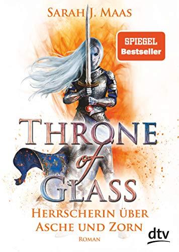 Throne of Glass 7 - Herrscherin über Asche und Zorn: Roman (Die Throne of Glass-Reihe)