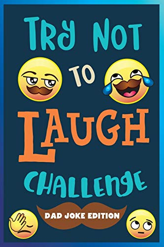 Try Not to Laugh Challenge: Dad Joke Edition: Over 245 Dad Jokes, Puns, Riddles, One Liners, Knock Knocks, and More! Family Friendly Dad Joke Book Activity for Everyone!