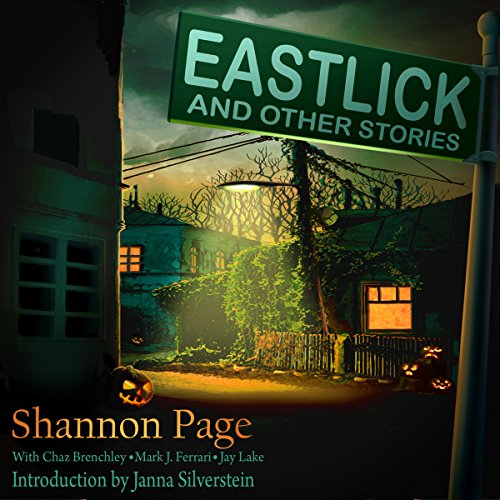 Eastlick and Other Stories                   By:                                                                                                                                 Shannon Page,                                                                                        Chaz Brenchley,                                                                                        Mark J. Ferrari,                   and others                          Narrated by:                                                                                                                                 Paula Hoffman,                                                                                        Jane Dodds,                                                                                        Aaron Abano,                   and others                 Length: 9 hrs and 33 mins     Not rated yet     Overall 0.0