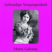 Legendary Voices: Maria Galvany by VARIOUS ARTISTS (2003-12-30)