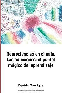 Neurociencias en el aula. Las emociones: el puntal mágico del aprendizaje (Spanish Edition)