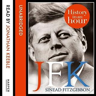 JFK: History in an Hour                   Auteur(s):                                                                                                                                 Sinead Fitzgibbon                               Narrateur(s):                                                                                                                                 Jonathan Keeble                      Durée: 1 h et 16 min     1 évaluation     Au global 1,0