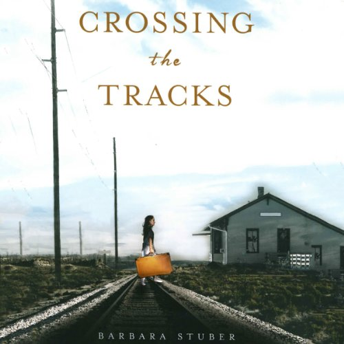 Crossing the Tracks audiobook cover art