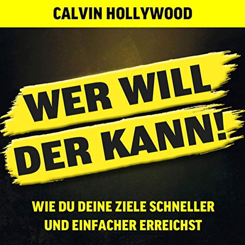 Wer will, der kann     Wie du deine Ziele schneller und einfacher erreichst              By:                                                                                                                                 Calvin Hollywood                               Narrated by:                                                                                                                                 Heiko Grauel                      Length: 5 hrs and 23 mins     Not rated yet     Overall 0.0
