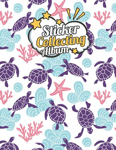 Sticker Album: Turtle Blank Sticker Books For Girls And Boys, Big Sticker Collection, 120 pages 8.5 x 11, Collecting Album - Perfect As Gifts For Turtle Lovers.