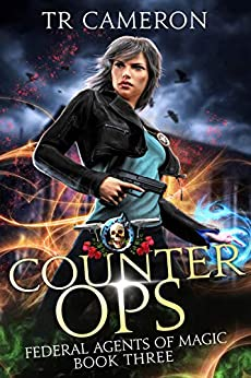 Counter Ops: An Urban Fantasy Action Adventure in the Oriceran Universe (Federal Agents of Magic Book 3) by [TR Cameron, Martha Carr, Michael Anderle]