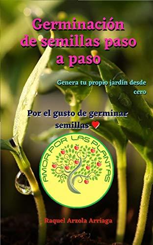 Germinación de semillas paso a paso: Por el gusto de germinar semillas