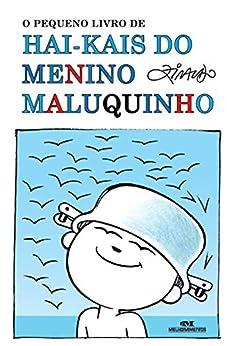 O Pequeno Livro de Hai-kais do Menino Maluquinho (Coleção Menino Maluquinho) por [Ziraldo]