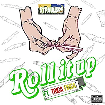 Roll it up (feat. TRIGA FINGA)
