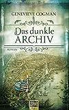 Das dunkle Archiv: Roman (Die Bibliothekare, Band 4)