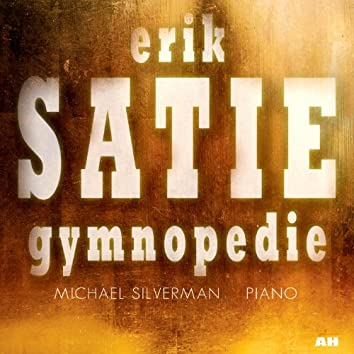 Erik Satie: Gymnopedie and Other Easy Listening Piano Music