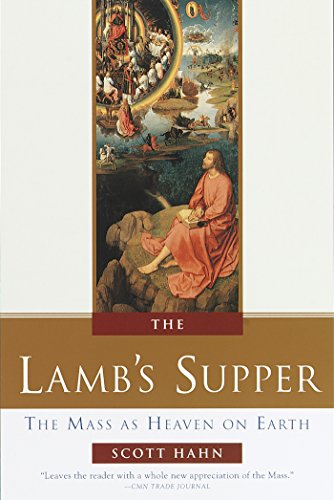 The Lamb's Supper: The Mass as Heaven on Earth (English Edition)