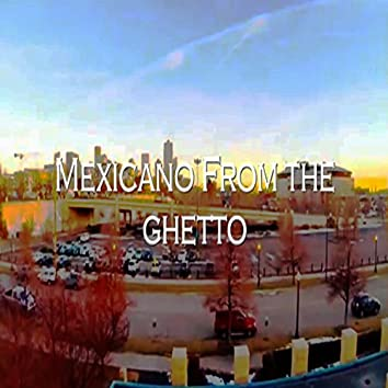 Mexicano from the Ghetto (feat. M.F.G.)