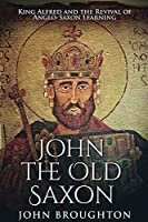 John The Old Saxon: Large Print Edition